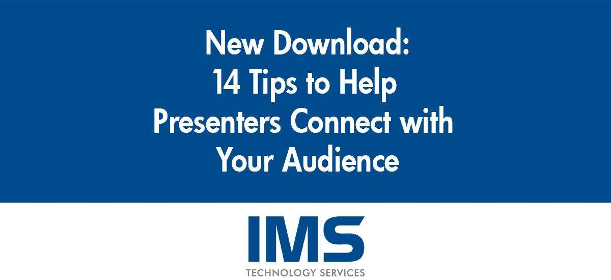 14 Tips to Help Presenters Connect with Your Audience
