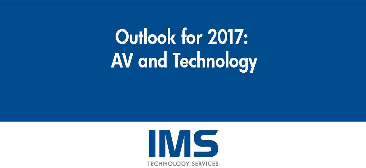 Outlook for 2017: AV and Technology