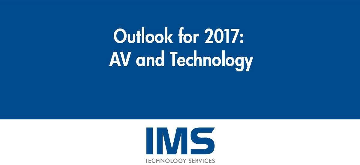Outlook for 2017: AV and Technology