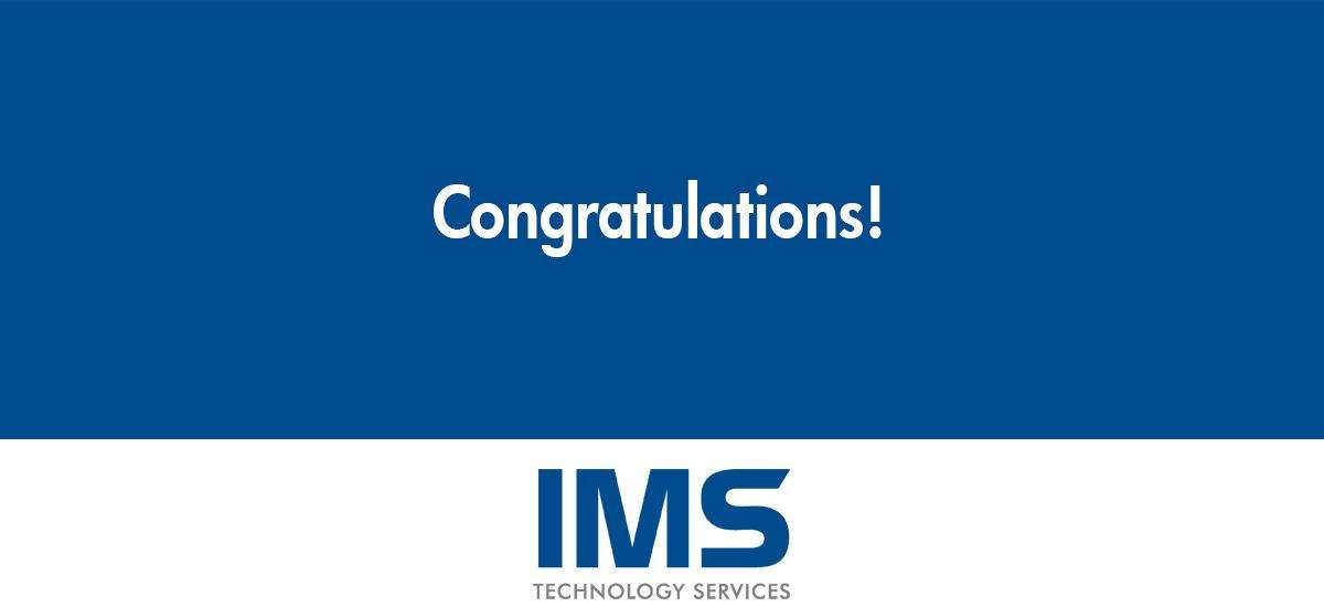 Congratulations to IMS Team Members