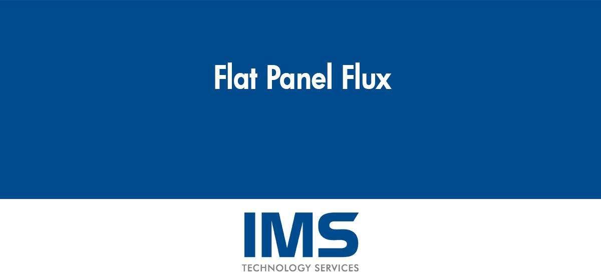 Flat Panel Flux