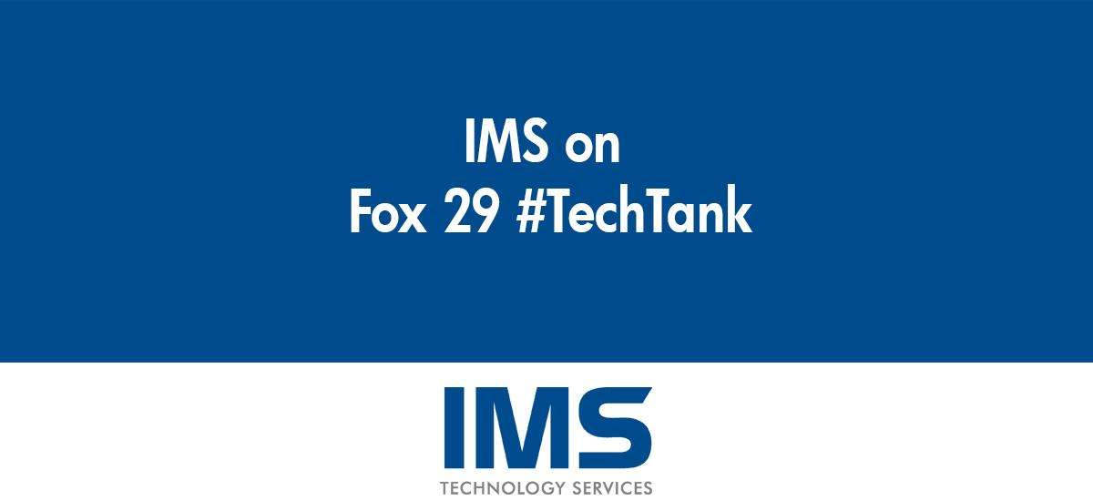IMS on Fox 29 #TechTank