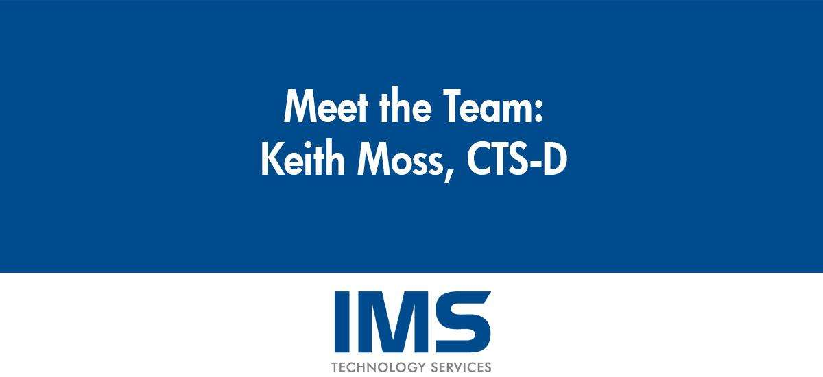 Keith Moss, CTS-D - Director of Engineering