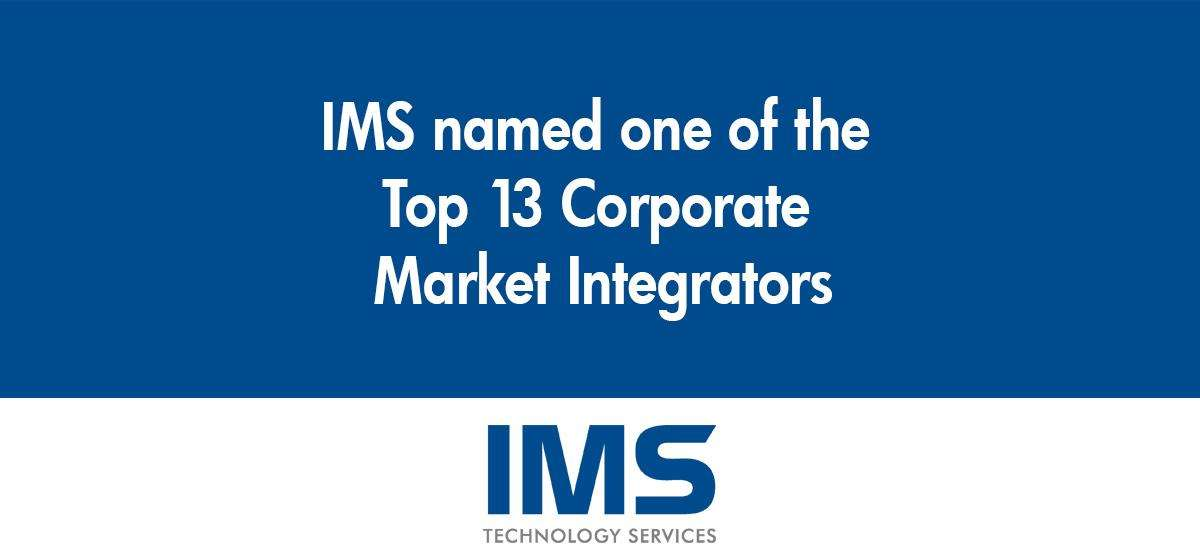 IMS Named One of Top 13 Corporate Market Integrators