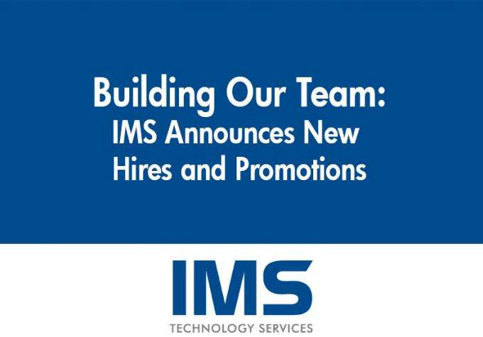 Positioning for Growth: IMS New Hires and Promotions